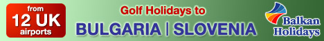 Balkan Holidays - Golf Holidays to Bulgaria and Slovenia